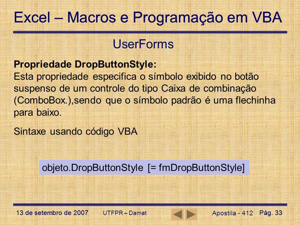 Excel – Macros e Programação em VBA 13 de setembro de 2007Pág. 33 Excel – Macros e Programação em VBA 13 de setembro de 2007Pág. 33 UTFPR – Damat User