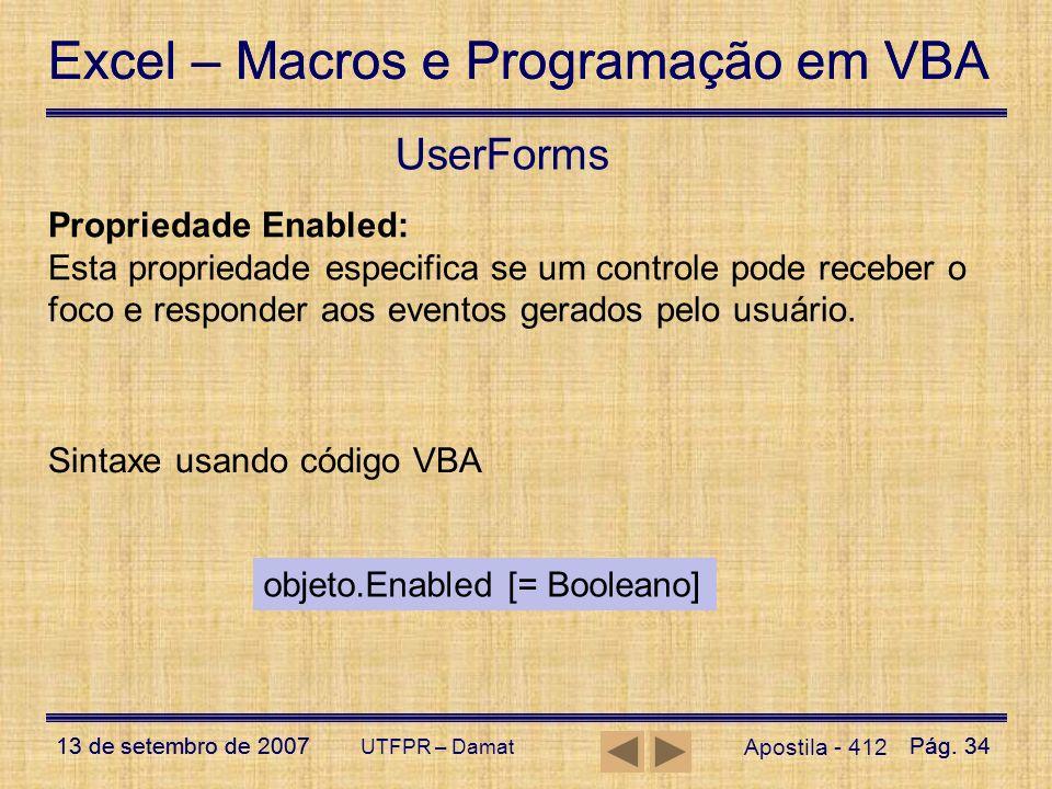 Excel – Macros e Programação em VBA 13 de setembro de 2007Pág. 34 Excel – Macros e Programação em VBA 13 de setembro de 2007Pág. 34 UTFPR – Damat User