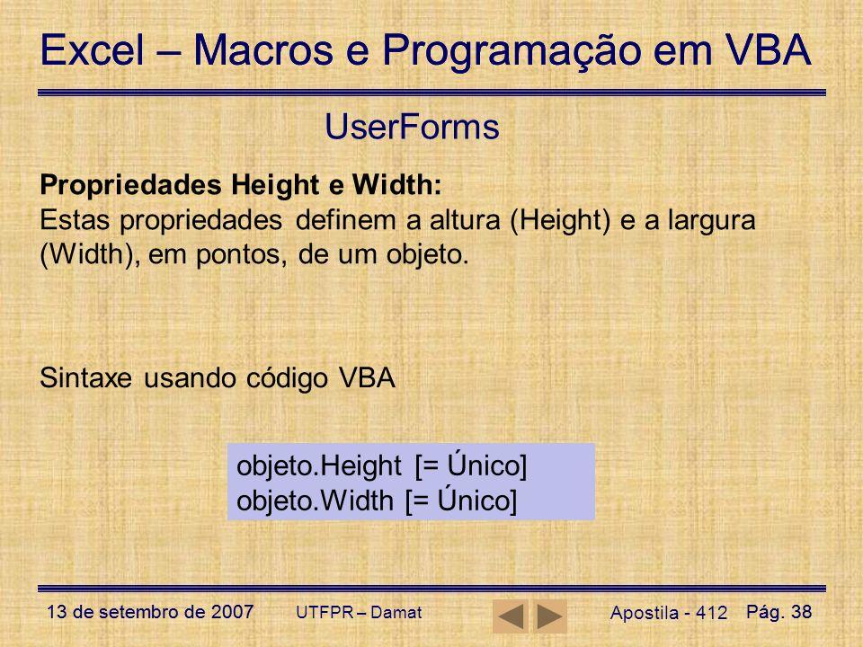 Excel – Macros e Programação em VBA 13 de setembro de 2007Pág. 38 Excel – Macros e Programação em VBA 13 de setembro de 2007Pág. 38 UTFPR – Damat User