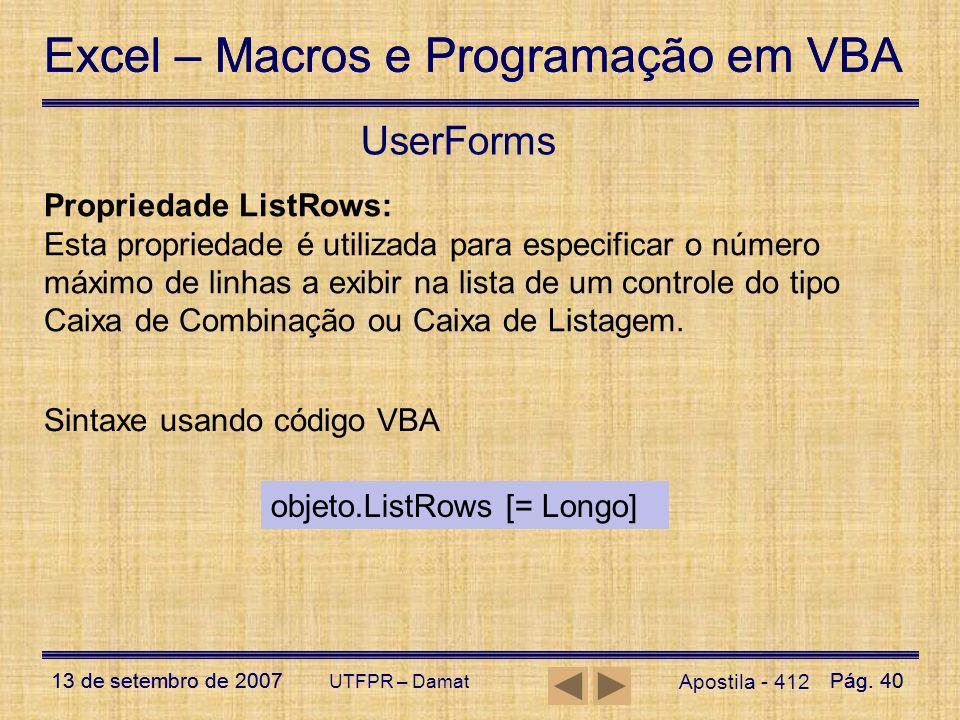 Excel – Macros e Programação em VBA 13 de setembro de 2007Pág. 40 Excel – Macros e Programação em VBA 13 de setembro de 2007Pág. 40 UTFPR – Damat User