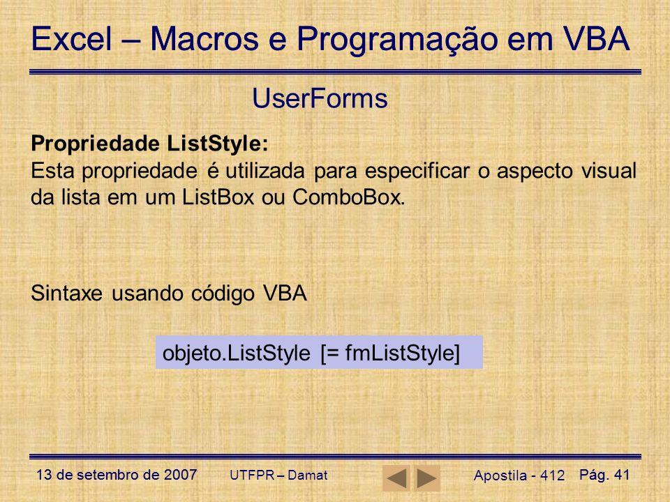 Excel – Macros e Programação em VBA 13 de setembro de 2007Pág. 41 Excel – Macros e Programação em VBA 13 de setembro de 2007Pág. 41 UTFPR – Damat User