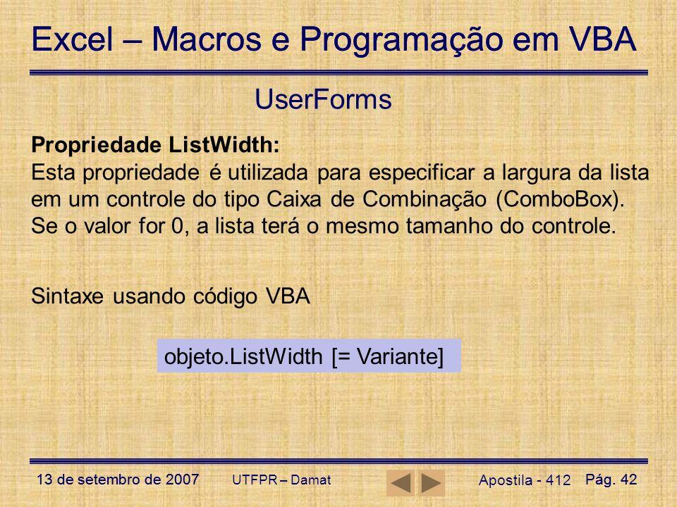 Excel – Macros e Programação em VBA 13 de setembro de 2007Pág. 42 Excel – Macros e Programação em VBA 13 de setembro de 2007Pág. 42 UTFPR – Damat User