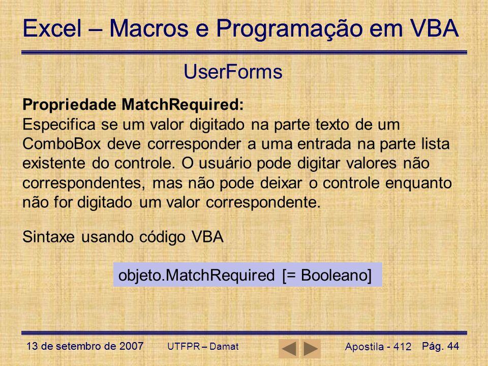 Excel – Macros e Programação em VBA 13 de setembro de 2007Pág. 44 Excel – Macros e Programação em VBA 13 de setembro de 2007Pág. 44 UTFPR – Damat User