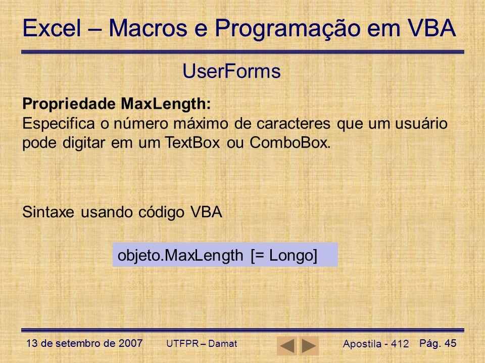Excel – Macros e Programação em VBA 13 de setembro de 2007Pág. 45 Excel – Macros e Programação em VBA 13 de setembro de 2007Pág. 45 UTFPR – Damat User
