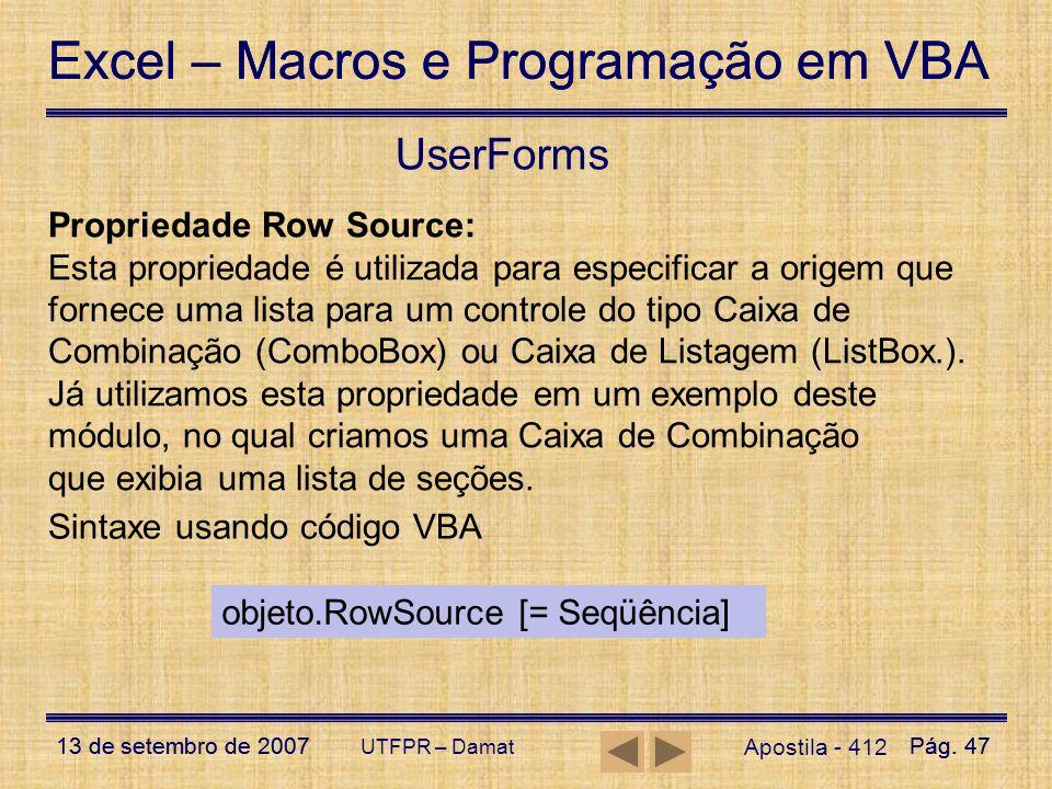 Excel – Macros e Programação em VBA 13 de setembro de 2007Pág. 47 Excel – Macros e Programação em VBA 13 de setembro de 2007Pág. 47 UTFPR – Damat User