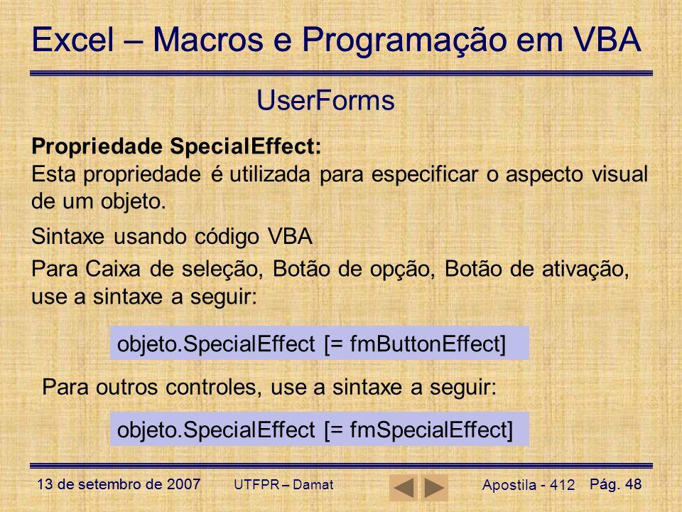 Excel – Macros e Programação em VBA 13 de setembro de 2007Pág. 48 Excel – Macros e Programação em VBA 13 de setembro de 2007Pág. 48 UTFPR – Damat User