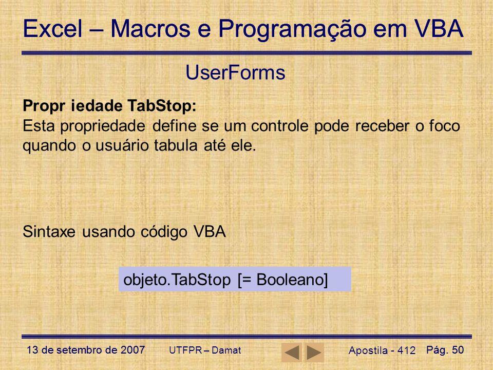 Excel – Macros e Programação em VBA 13 de setembro de 2007Pág. 50 Excel – Macros e Programação em VBA 13 de setembro de 2007Pág. 50 UTFPR – Damat User
