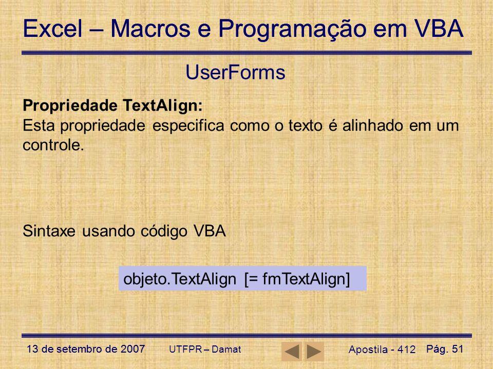 Excel – Macros e Programação em VBA 13 de setembro de 2007Pág. 51 Excel – Macros e Programação em VBA 13 de setembro de 2007Pág. 51 UTFPR – Damat User