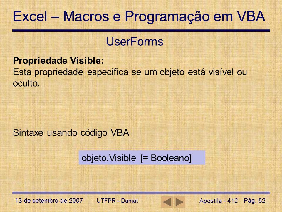 Excel – Macros e Programação em VBA 13 de setembro de 2007Pág. 52 Excel – Macros e Programação em VBA 13 de setembro de 2007Pág. 52 UTFPR – Damat User
