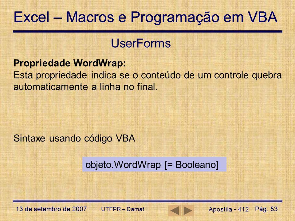 Excel – Macros e Programação em VBA 13 de setembro de 2007Pág. 53 Excel – Macros e Programação em VBA 13 de setembro de 2007Pág. 53 UTFPR – Damat User