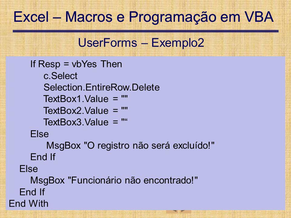 Excel – Macros e Programação em VBA 13 de setembro de 2007Pág. 89 Excel – Macros e Programação em VBA 13 de setembro de 2007Pág. 89 UTFPR – Damat User