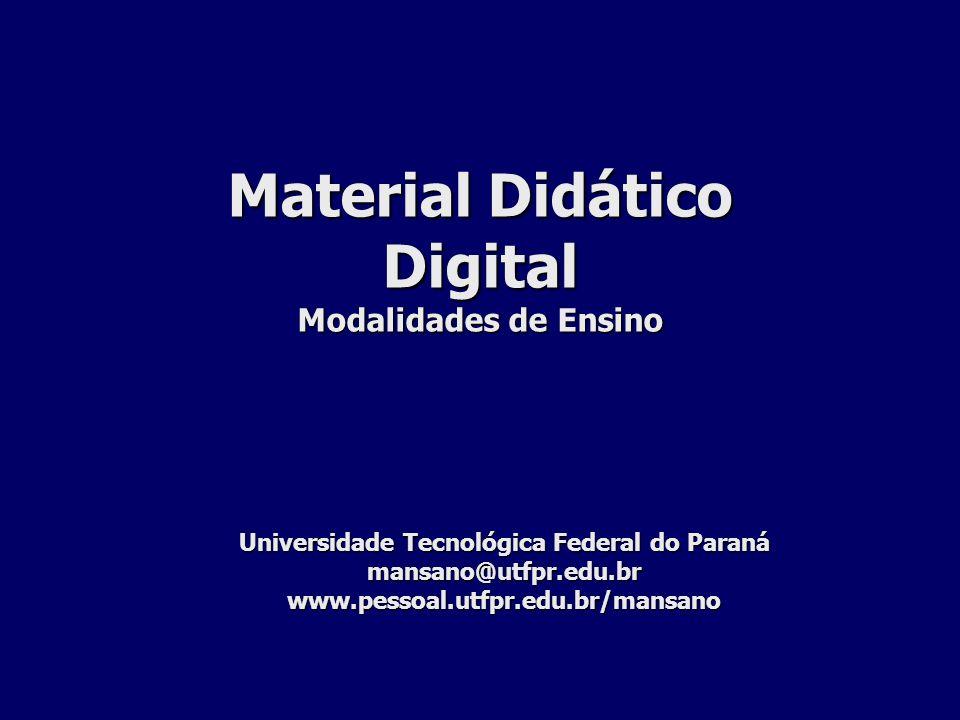 mansano@utfpr.edu.br Capacitar profissionais para definição e elaboração de proposta de produção de material didático digital OBJETIVO Objetivo Objetivo Modalidades de Ensino Ferramentas de Comunicação Material didático digital Projeto