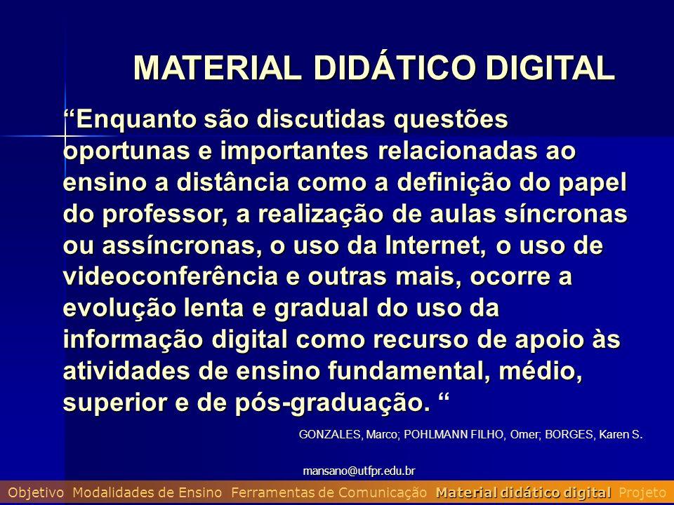mansano@utfpr.edu.br Enquanto são discutidas questões oportunas e importantes relacionadas ao ensino a distância como a definição do papel do professo