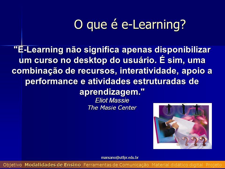 mansano@utfpr.edu.br O que é e-Learning?