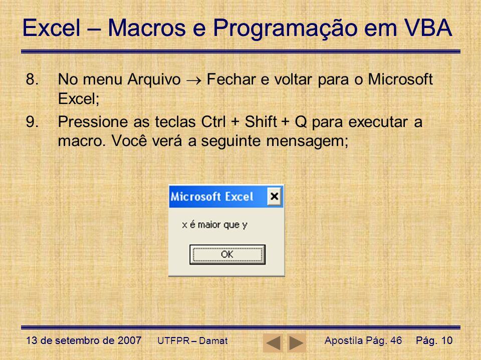 Excel – Macros e Programação em VBA 13 de setembro de 2007Pág. 10 Excel – Macros e Programação em VBA 13 de setembro de 2007Pág. 10 UTFPR – Damat 8.No