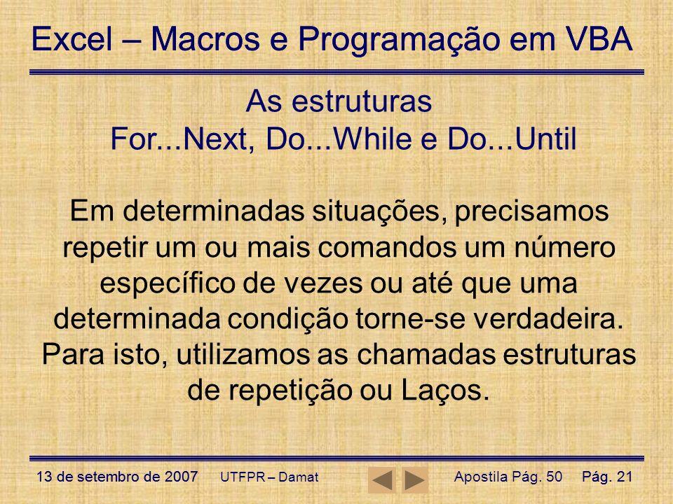 Excel – Macros e Programação em VBA 13 de setembro de 2007Pág. 21 Excel – Macros e Programação em VBA 13 de setembro de 2007Pág. 21 UTFPR – Damat Em d