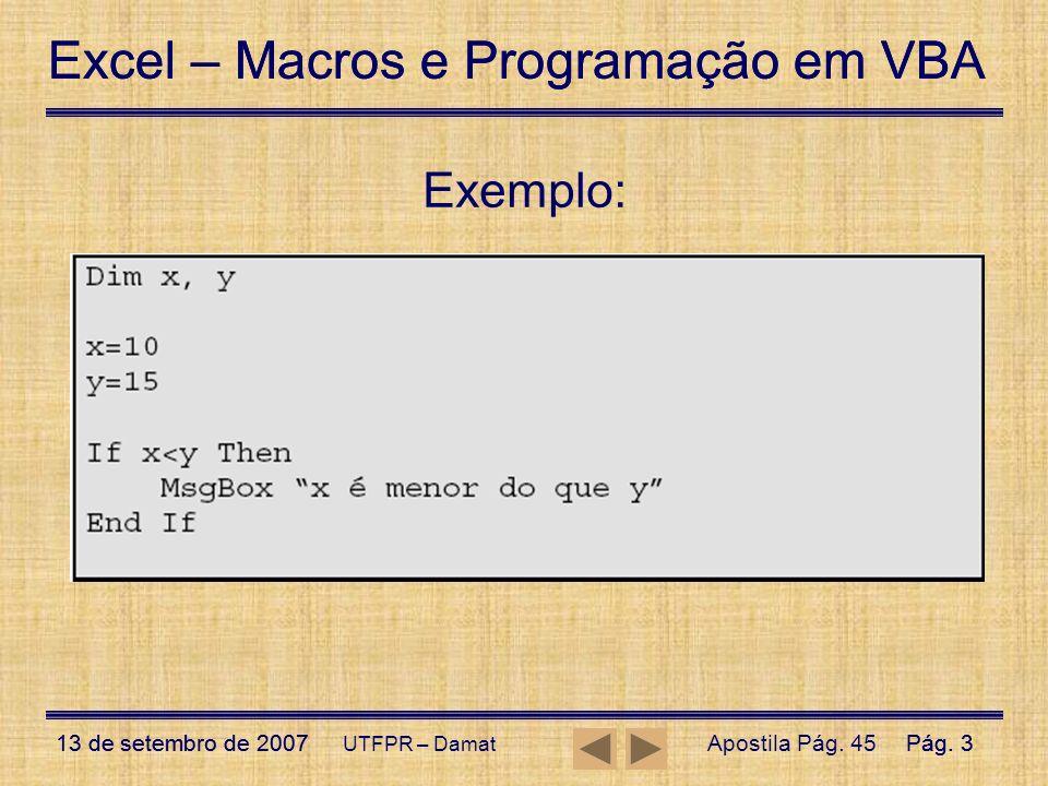 Excel – Macros e Programação em VBA 13 de setembro de 2007Pág. 3 Excel – Macros e Programação em VBA 13 de setembro de 2007Pág. 3 UTFPR – Damat Exempl