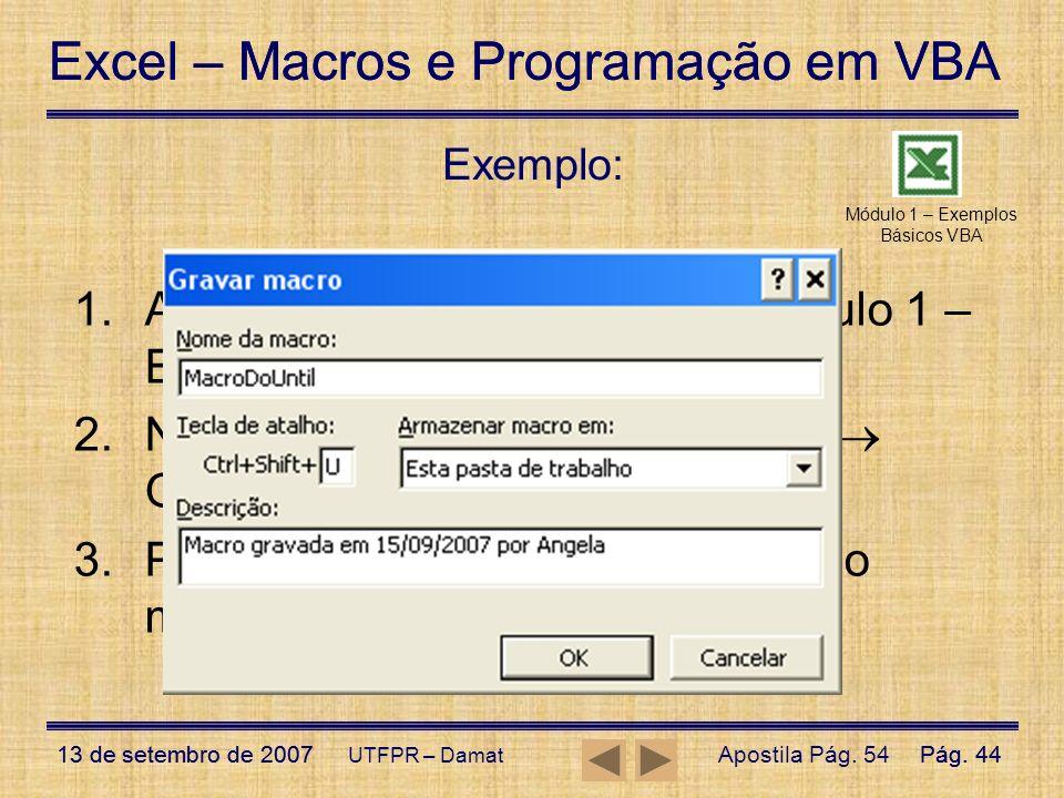 Excel – Macros e Programação em VBA 13 de setembro de 2007Pág. 44 Excel – Macros e Programação em VBA 13 de setembro de 2007Pág. 44 UTFPR – Damat Exem