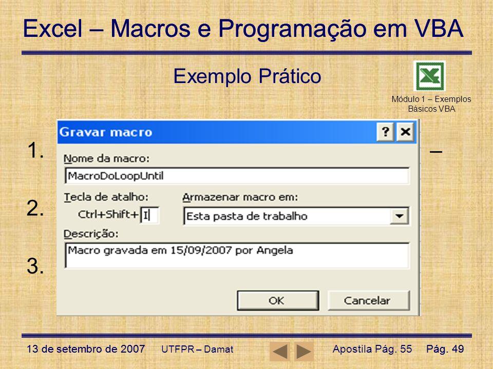 Excel – Macros e Programação em VBA 13 de setembro de 2007Pág. 49 Excel – Macros e Programação em VBA 13 de setembro de 2007Pág. 49 UTFPR – Damat Exem
