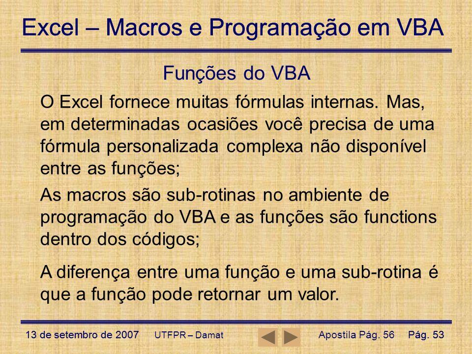 Excel – Macros e Programação em VBA 13 de setembro de 2007Pág. 53 Excel – Macros e Programação em VBA 13 de setembro de 2007Pág. 53 UTFPR – Damat O Ex