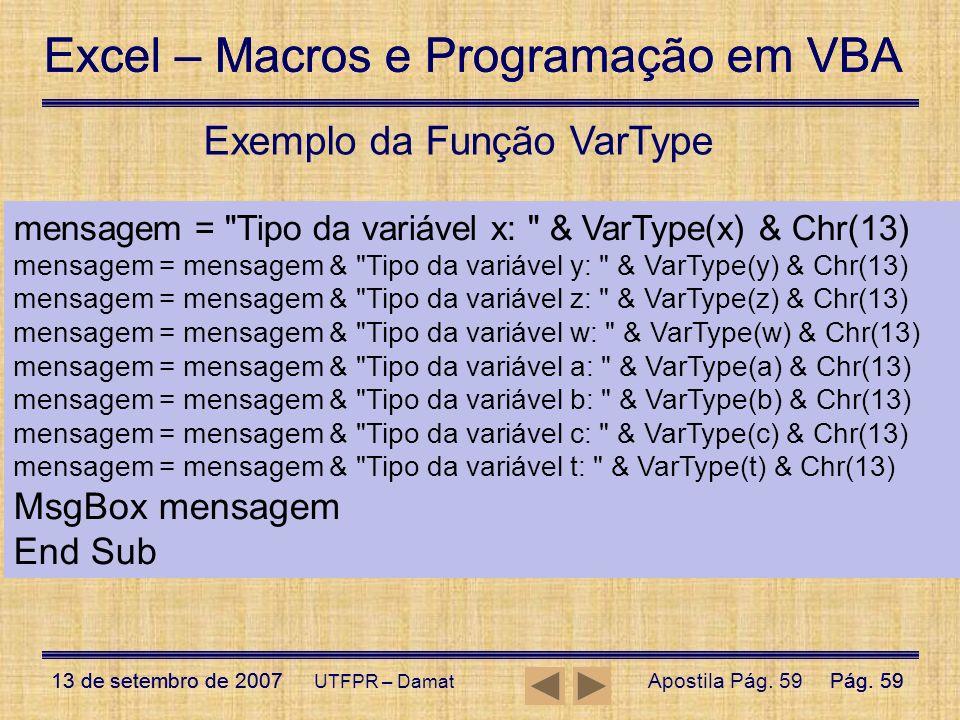 Excel – Macros e Programação em VBA 13 de setembro de 2007Pág. 59 Excel – Macros e Programação em VBA 13 de setembro de 2007Pág. 59 UTFPR – Damat Exem