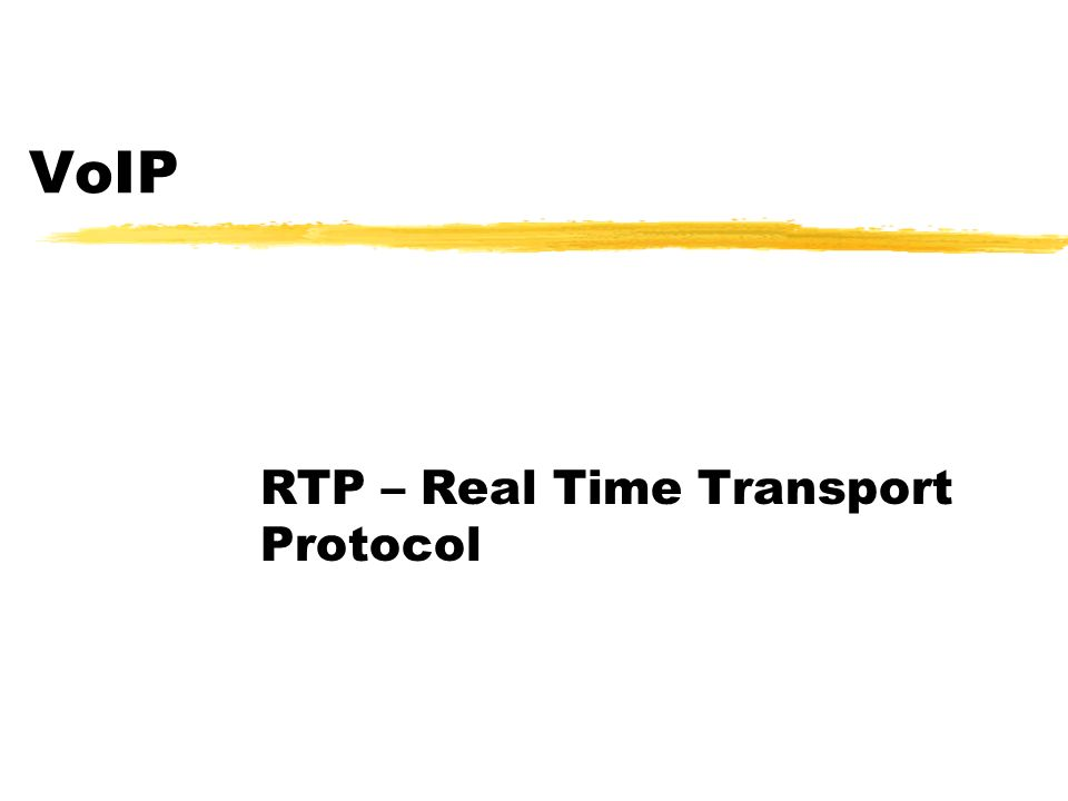 VoIP RTP – Real Time Transport Protocol