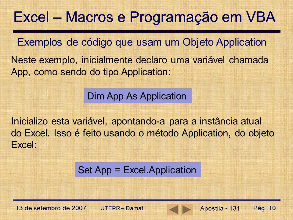 Excel – Macros e Programação em VBA 13 de setembro de 2007Pág. 10 Excel – Macros e Programação em VBA 13 de setembro de 2007Pág. 10 UTFPR – Damat Apos