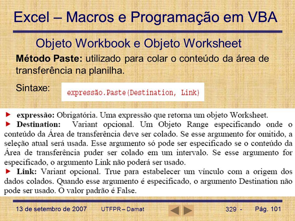Excel – Macros e Programação em VBA 13 de setembro de 2007Pág. 101 Excel – Macros e Programação em VBA 13 de setembro de 2007Pág. 101 UTFPR – Damat 32