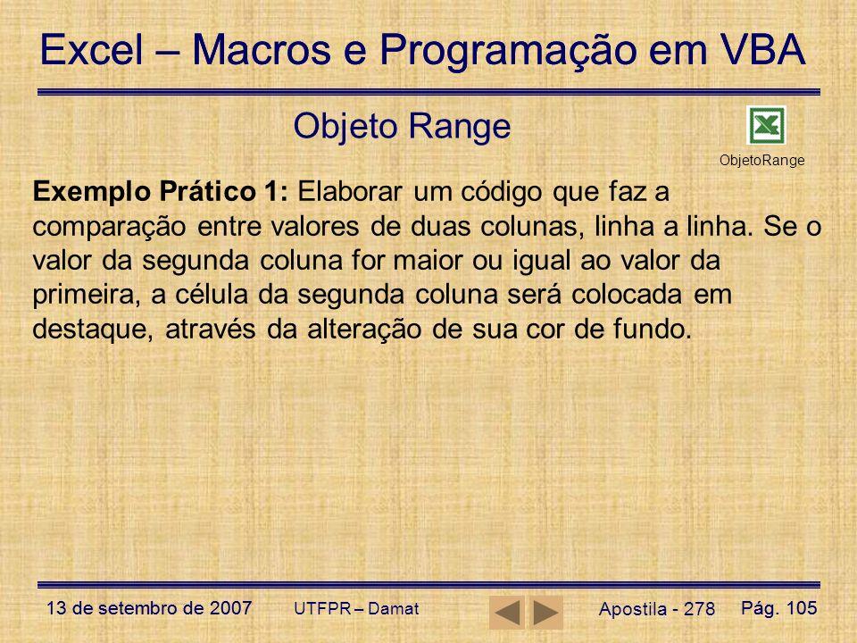 Excel – Macros e Programação em VBA 13 de setembro de 2007Pág. 105 Excel – Macros e Programação em VBA 13 de setembro de 2007Pág. 105 UTFPR – Damat Ap