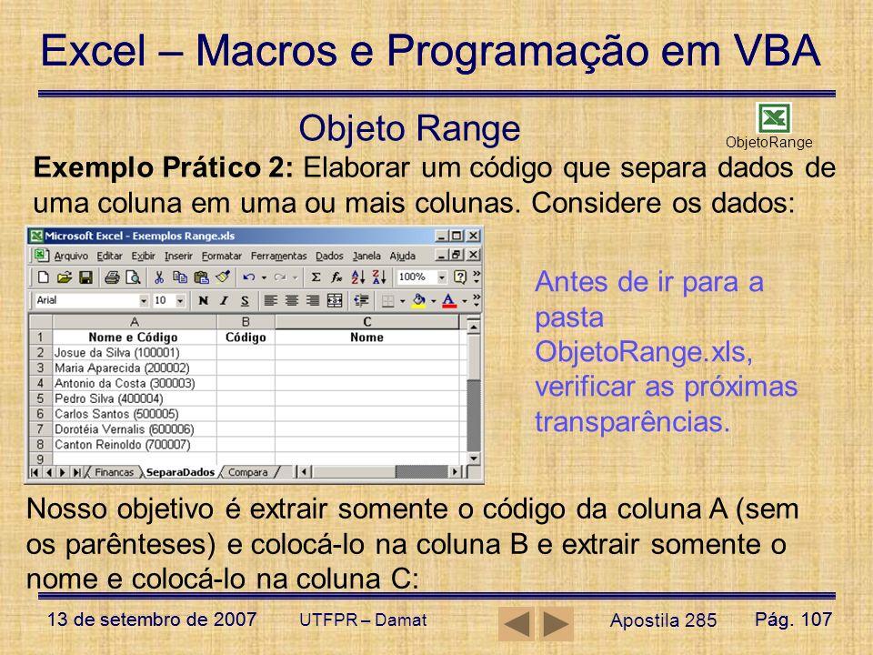 Excel – Macros e Programação em VBA 13 de setembro de 2007Pág. 107 Excel – Macros e Programação em VBA 13 de setembro de 2007Pág. 107 UTFPR – Damat Ap