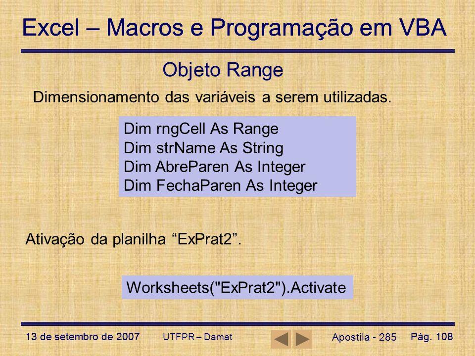 Excel – Macros e Programação em VBA 13 de setembro de 2007Pág. 108 Excel – Macros e Programação em VBA 13 de setembro de 2007Pág. 108 UTFPR – Damat Ap