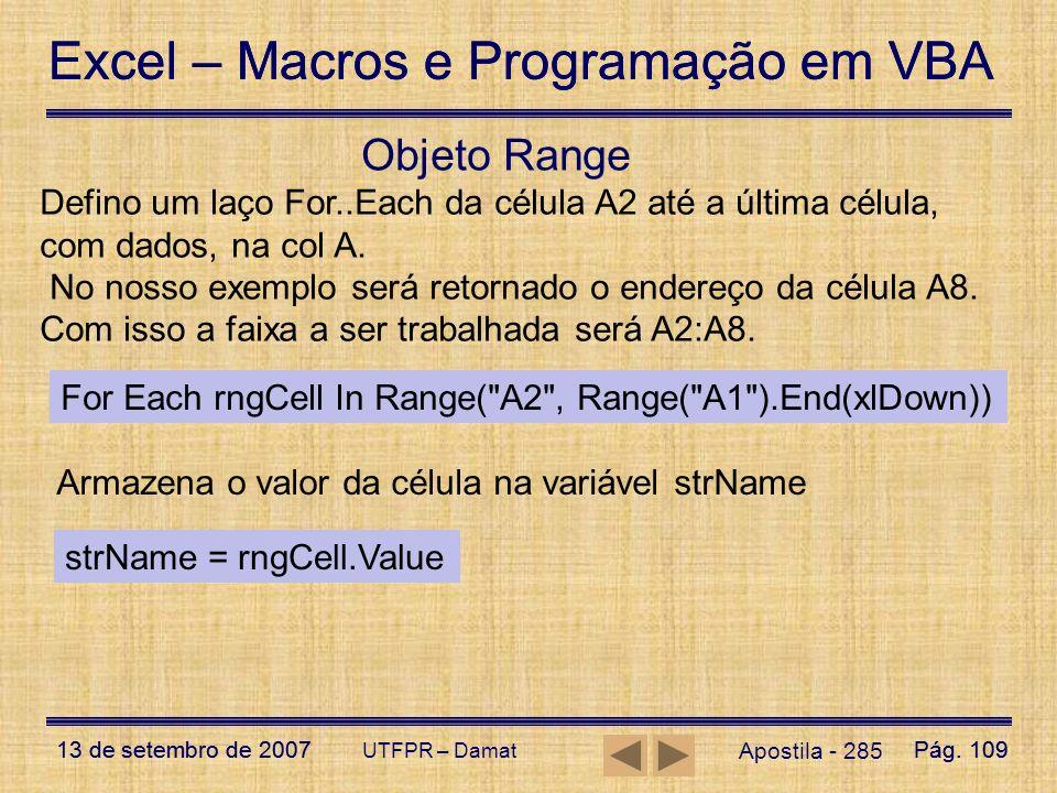 Excel – Macros e Programação em VBA 13 de setembro de 2007Pág. 109 Excel – Macros e Programação em VBA 13 de setembro de 2007Pág. 109 UTFPR – Damat Ap