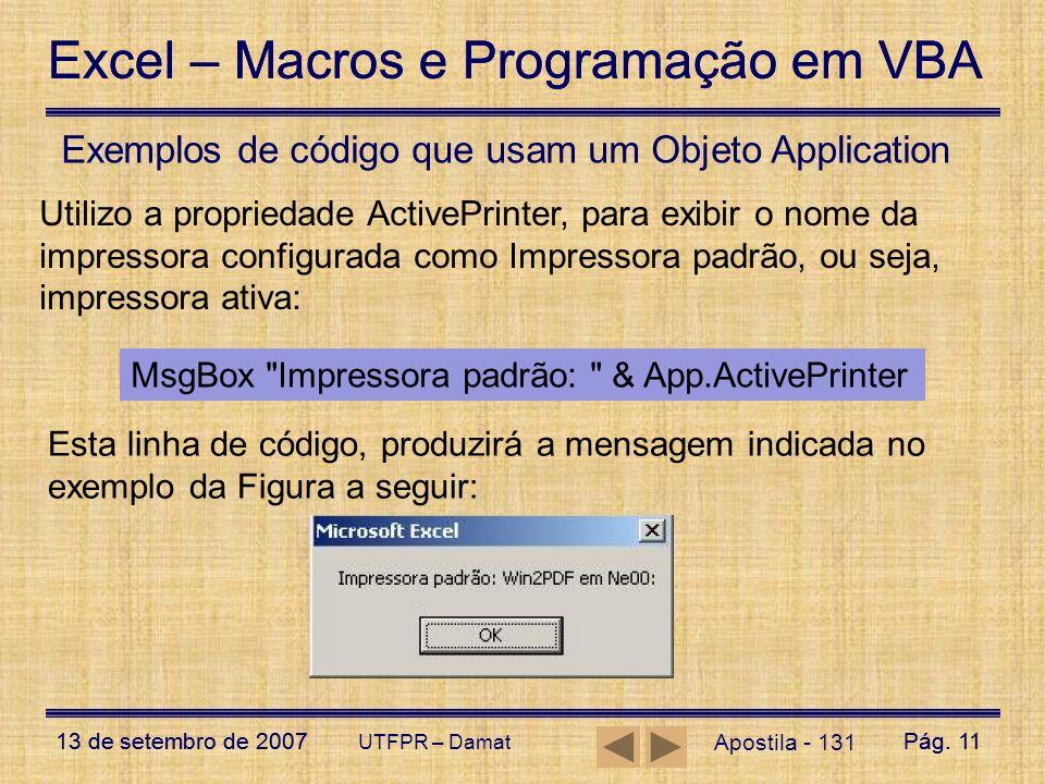 Excel – Macros e Programação em VBA 13 de setembro de 2007Pág. 11 Excel – Macros e Programação em VBA 13 de setembro de 2007Pág. 11 UTFPR – Damat Apos
