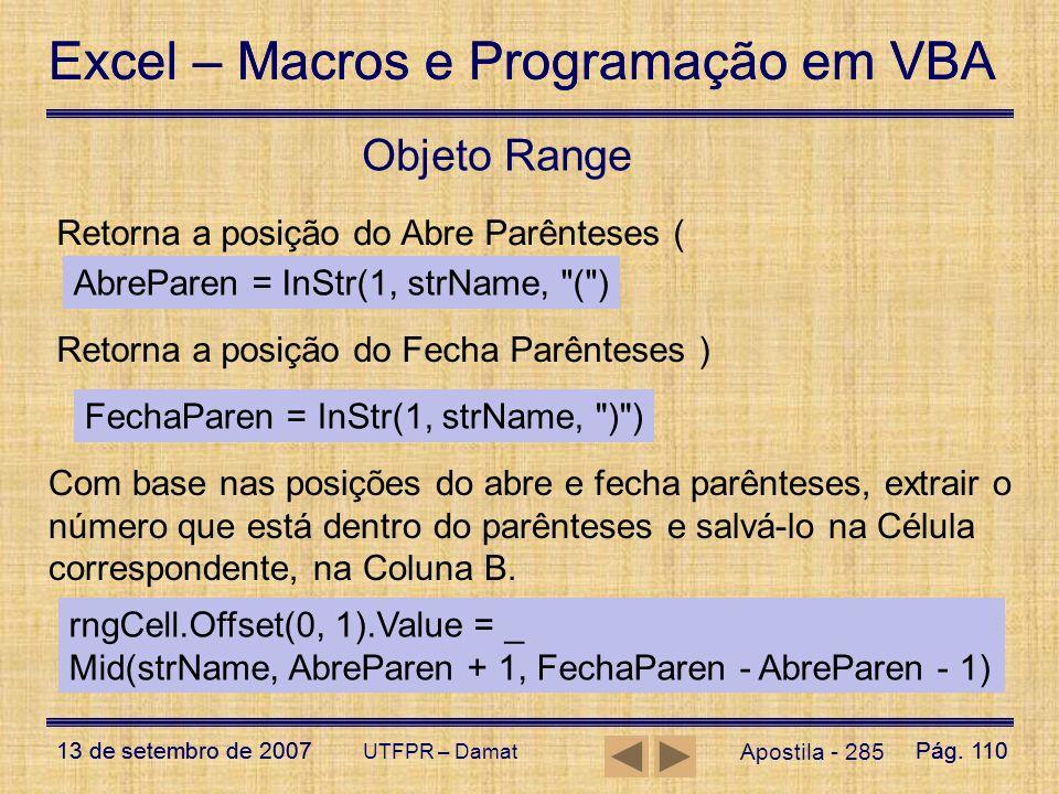Excel – Macros e Programação em VBA 13 de setembro de 2007Pág. 110 Excel – Macros e Programação em VBA 13 de setembro de 2007Pág. 110 UTFPR – Damat Ap