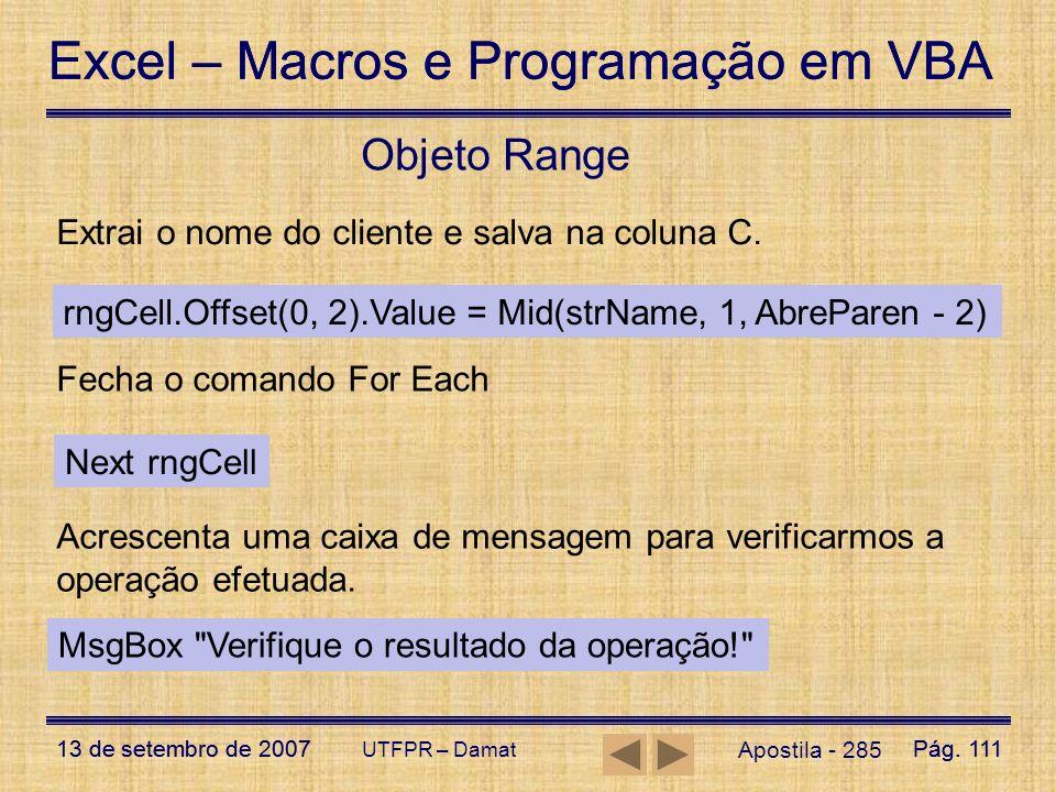 Excel – Macros e Programação em VBA 13 de setembro de 2007Pág. 111 Excel – Macros e Programação em VBA 13 de setembro de 2007Pág. 111 UTFPR – Damat Ap