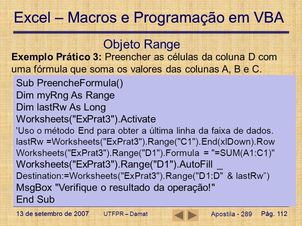 Excel – Macros e Programação em VBA 13 de setembro de 2007Pág. 112 Excel – Macros e Programação em VBA 13 de setembro de 2007Pág. 112 UTFPR – Damat Ap