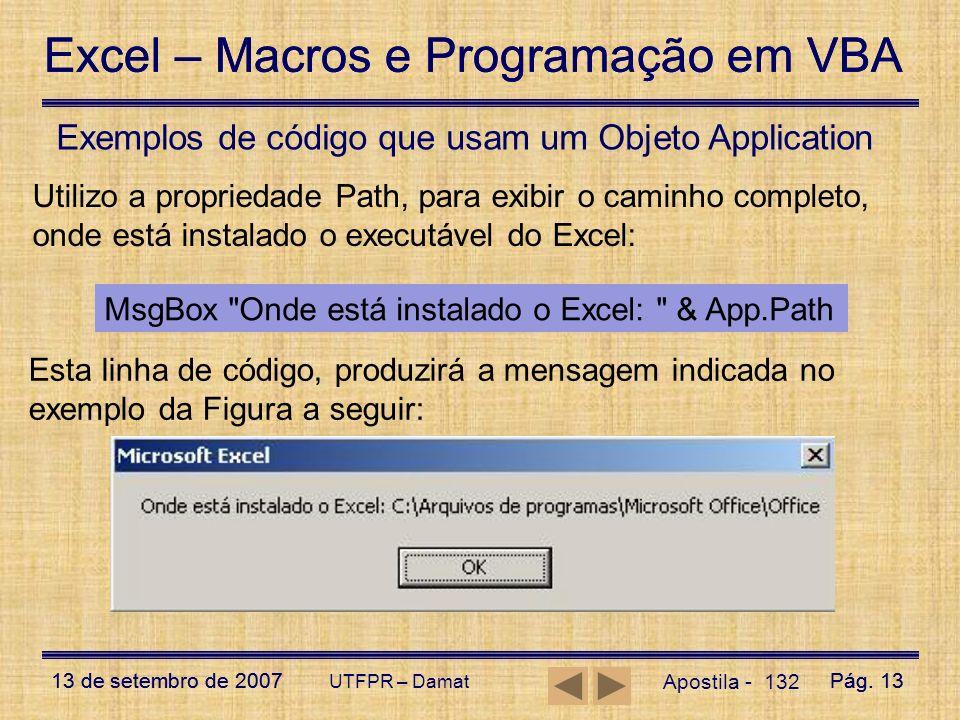 Excel – Macros e Programação em VBA 13 de setembro de 2007Pág. 13 Excel – Macros e Programação em VBA 13 de setembro de 2007Pág. 13 UTFPR – Damat Apos