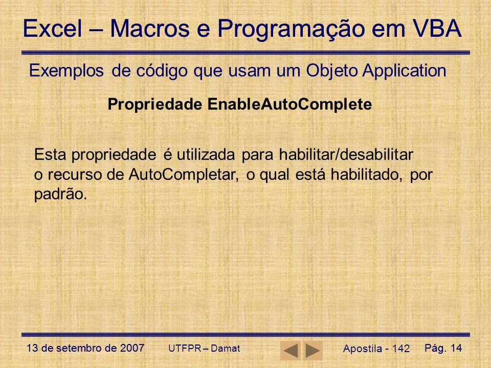 Excel – Macros e Programação em VBA 13 de setembro de 2007Pág. 14 Excel – Macros e Programação em VBA 13 de setembro de 2007Pág. 14 UTFPR – Damat Apos