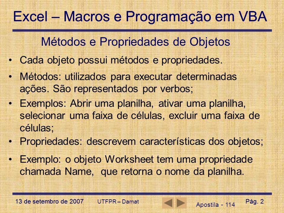 Excel – Macros e Programação em VBA 13 de setembro de 2007Pág. 2 Excel – Macros e Programação em VBA 13 de setembro de 2007Pág. 2 UTFPR – Damat Aposti