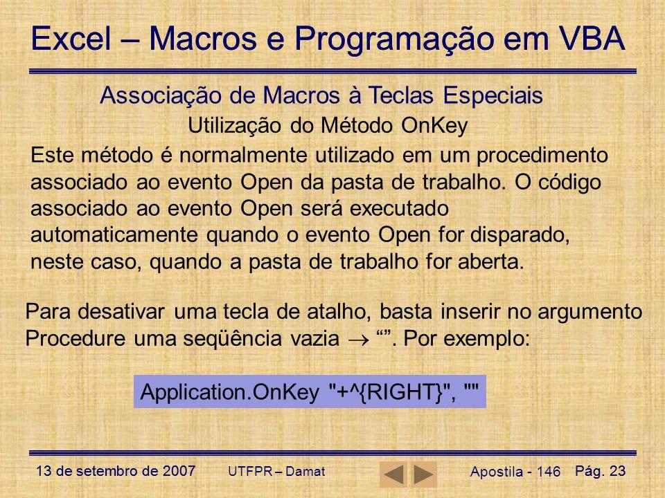 Excel – Macros e Programação em VBA 13 de setembro de 2007Pág. 23 Excel – Macros e Programação em VBA 13 de setembro de 2007Pág. 23 UTFPR – Damat Apos