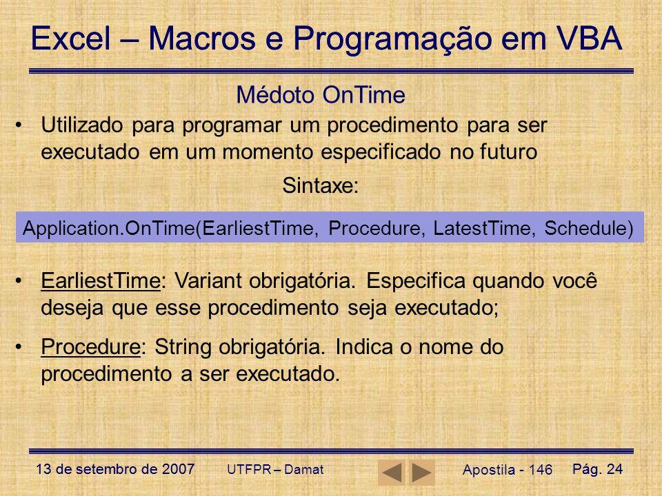 Excel – Macros e Programação em VBA 13 de setembro de 2007Pág. 24 Excel – Macros e Programação em VBA 13 de setembro de 2007Pág. 24 UTFPR – Damat Apos