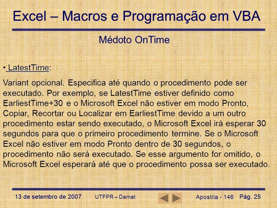 Excel – Macros e Programação em VBA 13 de setembro de 2007Pág. 25 Excel – Macros e Programação em VBA 13 de setembro de 2007Pág. 25 UTFPR – Damat Apos