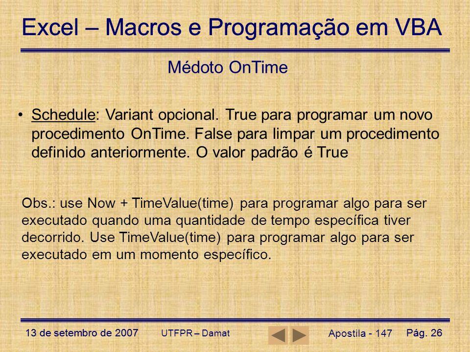 Excel – Macros e Programação em VBA 13 de setembro de 2007Pág. 26 Excel – Macros e Programação em VBA 13 de setembro de 2007Pág. 26 UTFPR – Damat Apos