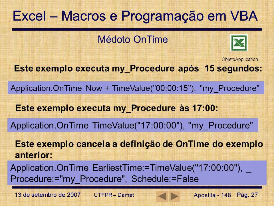 Excel – Macros e Programação em VBA 13 de setembro de 2007Pág. 27 Excel – Macros e Programação em VBA 13 de setembro de 2007Pág. 27 UTFPR – Damat Apos