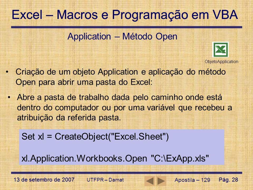 Excel – Macros e Programação em VBA 13 de setembro de 2007Pág. 28 Excel – Macros e Programação em VBA 13 de setembro de 2007Pág. 28 UTFPR – Damat Apos
