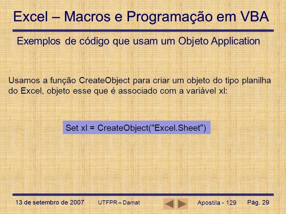 Excel – Macros e Programação em VBA 13 de setembro de 2007Pág. 29 Excel – Macros e Programação em VBA 13 de setembro de 2007Pág. 29 UTFPR – Damat Apos
