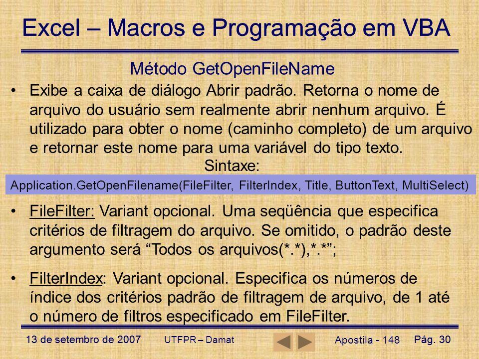 Excel – Macros e Programação em VBA 13 de setembro de 2007Pág. 30 Excel – Macros e Programação em VBA 13 de setembro de 2007Pág. 30 UTFPR – Damat Apos