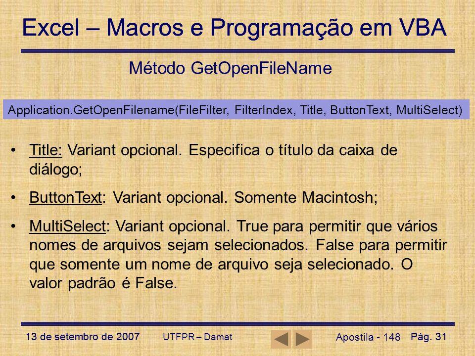 Excel – Macros e Programação em VBA 13 de setembro de 2007Pág. 31 Excel – Macros e Programação em VBA 13 de setembro de 2007Pág. 31 UTFPR – Damat Apos