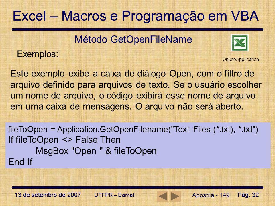 Excel – Macros e Programação em VBA 13 de setembro de 2007Pág. 32 Excel – Macros e Programação em VBA 13 de setembro de 2007Pág. 32 UTFPR – Damat Apos