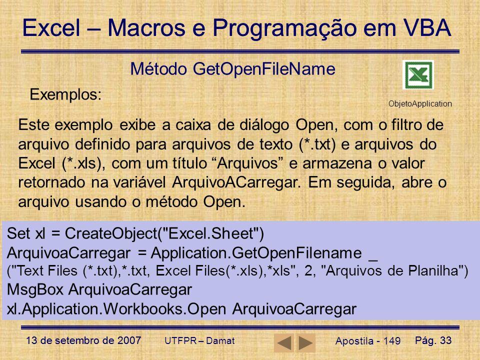 Excel – Macros e Programação em VBA 13 de setembro de 2007Pág. 33 Excel – Macros e Programação em VBA 13 de setembro de 2007Pág. 33 UTFPR – Damat Apos